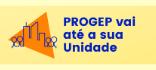 Acesso à página do projeto PROGEP vai até a sua Unidade